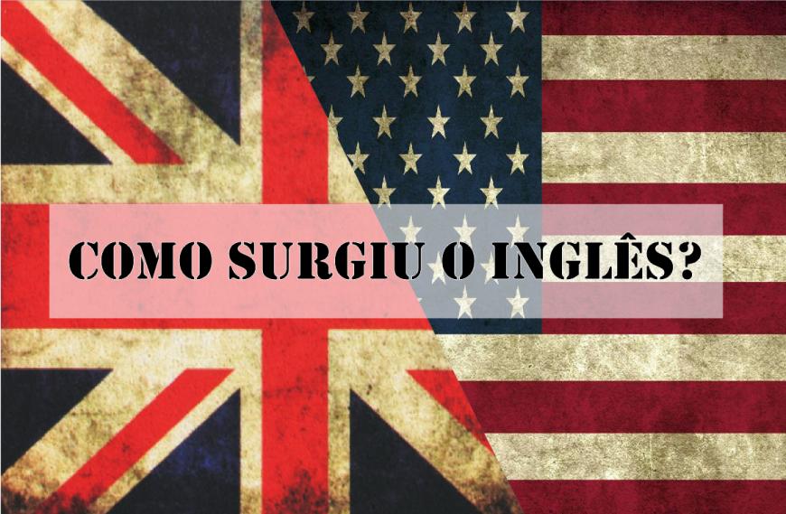 """bandeira da Inglaterra e dos Estados Unidos formando um retangulo, no meio a frase """"Como surgiu o inglês?"""""""