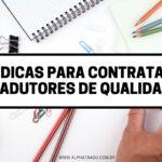 7 dicas para contratar tradutores de qualidade